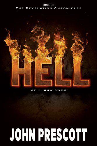 Hell (The Revelation Chronicles) by John Prescott. $3.57. 307 pages. Author: John Prescott