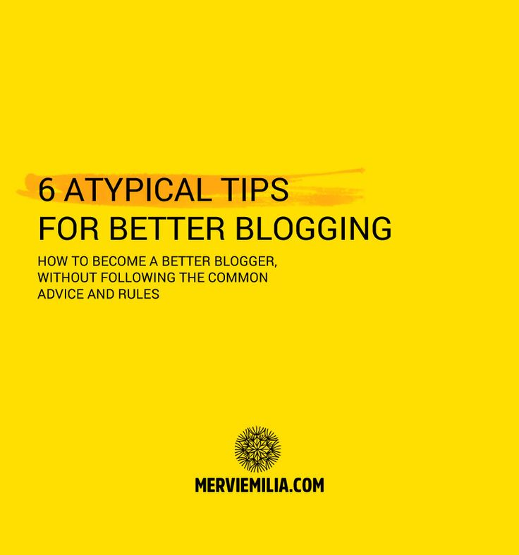 Do you have a small blog traffic, or trouble with getting new blog posts written? Try these 6 atypical, yet very actionable tips to improve your blogging and to become a better blogger.