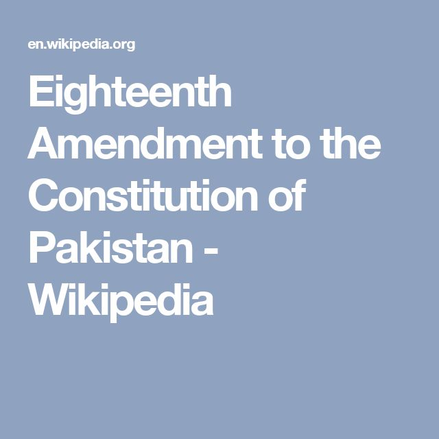 Eighteenth Amendment to the Constitution of Pakistan - Wikipedia