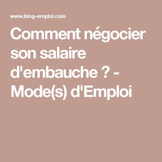 Comment négocier son salaire d'embauche ? - Mode(s) d'Emploi