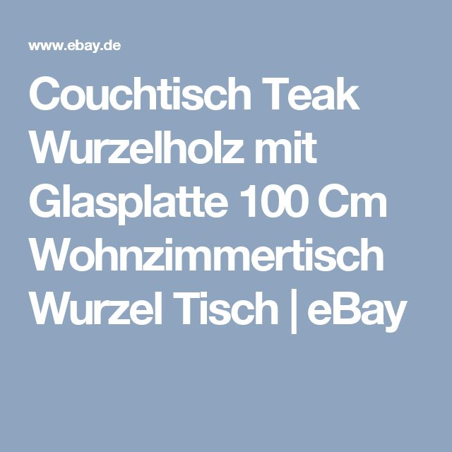 Couchtisch Teak Wurzelholz Mit Glasplatte 100 Cm Wohnzimmertisch Wurzel Tisch