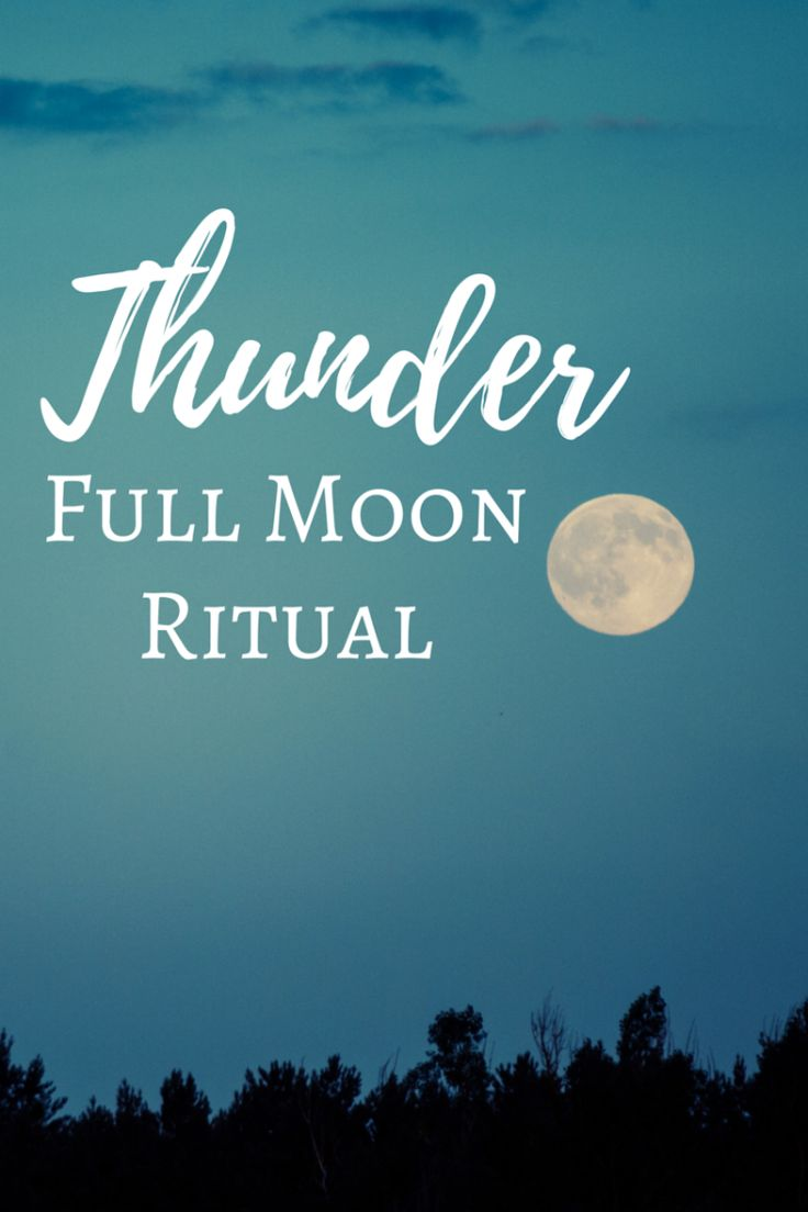 Thunder Full Moon Ritual, July Full Moon