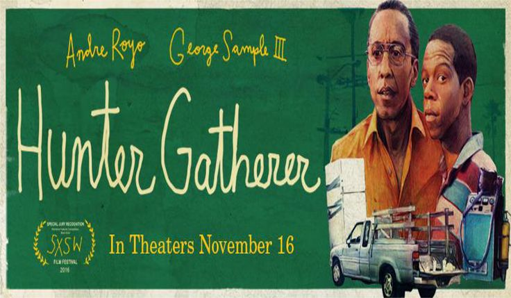 "Hunter Gatherer : ""starring Andre Royo & George Sample III"" In Theatres : November 16th, 2016 (USA) Director : Josh Locy Producers : Michael Angelo [...]"