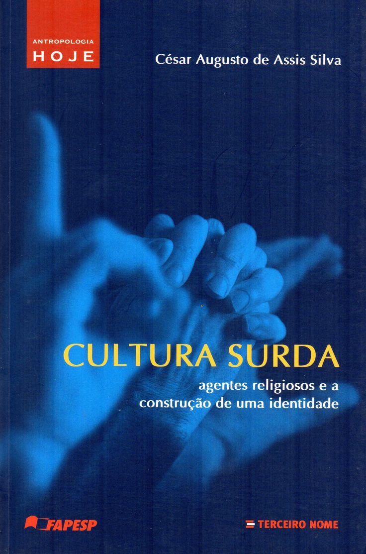 Cultura surda : agentes religiosos e a construção de uma identidade / César Augusto de Assis Silva.(Terceiro Nome, 2012) / HV 2663 S55