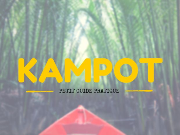 Où manger, où dormir, quoi faire et quoi voir à Kampot, mon endroit préféré au Cambodge où j'ai passé une semaine merveilleuse!