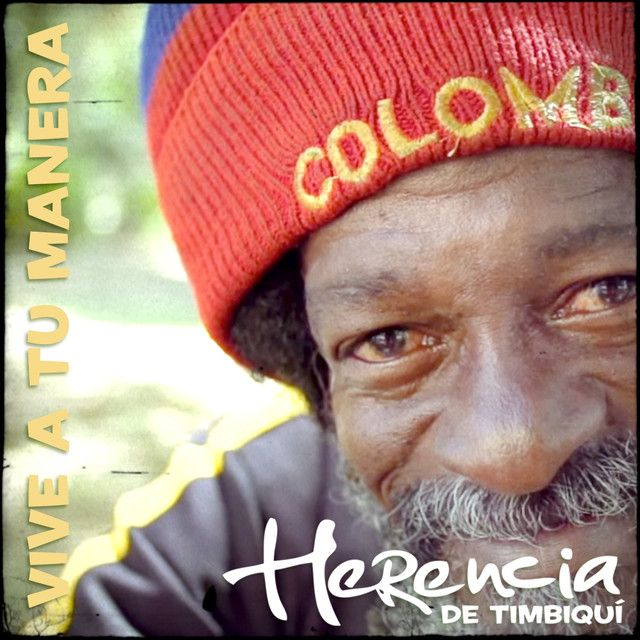 """Vive a Tu Manera"" en Herencia de Timbiqui. Escuchalo en Folklore Colombiano playlist de Spotify #VIYVU"