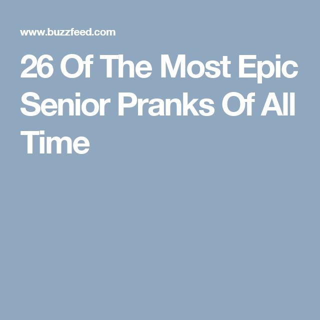 26 Of The Most Epic Senior Pranks Of All Time