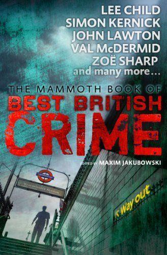 Mammoth Book of Best British Crime 11 (Mammoth Books) by Maxim Jakubowski, http://www.amazon.co.uk/dp/1472111869/ref=cm_sw_r_pi_dp_eV6Etb0S0C326