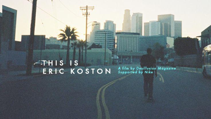 THIS IS ERIC KOSTON