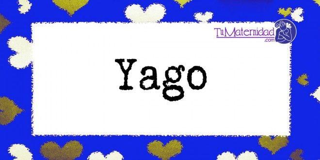 El nombre de niño Yago es de origen Hebreo y su significado es 'Variante de Jacobo'.