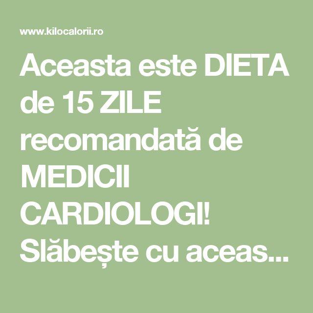 Aceasta este DIETA de 15 ZILE recomandată de MEDICII CARDIOLOGI! Slăbește cu această DIETĂ extrem de EFICIENTĂ! » kiloCalorii