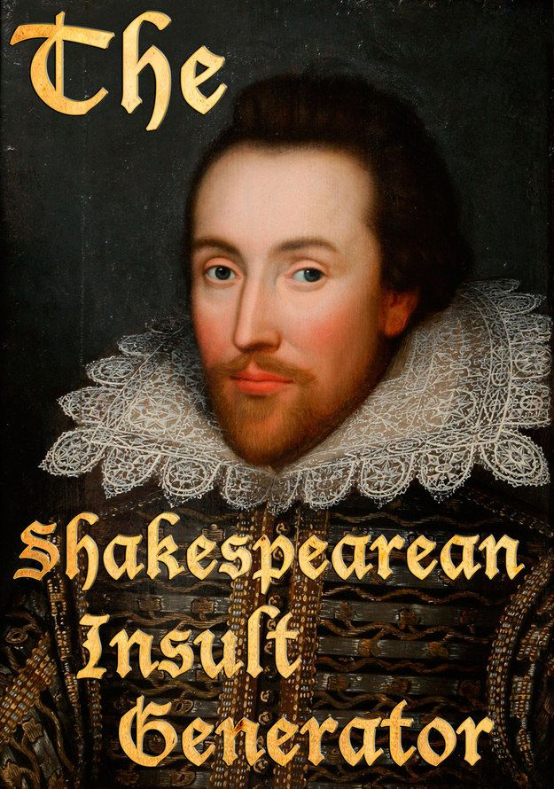 Interactive Shakespearean Insult Generator. Yes, Please, and Thank you!!!
