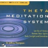 Theta Meditation System: Let Go of Stress, Renew Your Spirit, Gain Insight, and Intuition (Audio CD)By Dr. Jeffrey Thompson