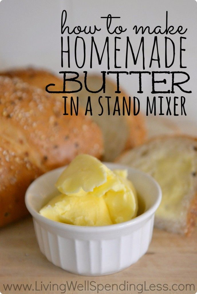 How to Make Homemade Butter {in a Stand Mixer}   Homemade Butter Recipe