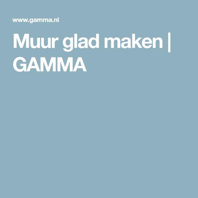 Muur glad maken   GAMMA