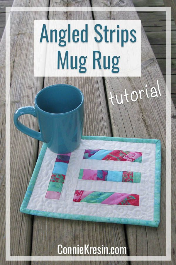 Strip Angle Mug Rug Tutorial Is Fast And Easy To Make From Your Quilt Ss