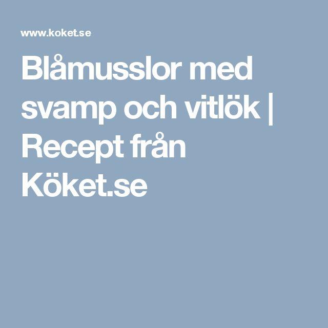 Blåmusslor med svamp och vitlök | Recept från Köket.se