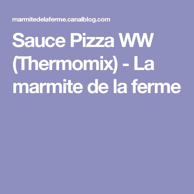 Sauce Pizza WW (Thermomix) - La marmite de la ferme
