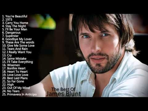 James Blunt ® Best songs of James Blunt (full album) ★★★ James Blunt's g...