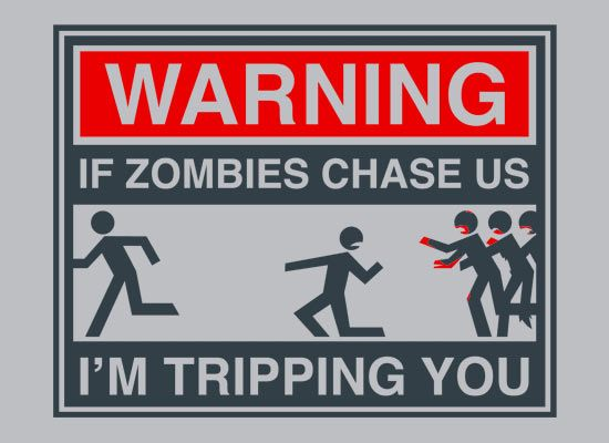 Sorry... But it's trueZombies Apocalypse, Laugh, Trips, Walks Dead, Funny Stuff, Humor, Zombies Chase, True Stories, Warning