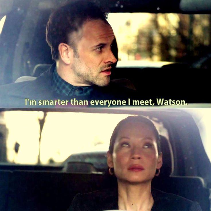 """I'm smarter than everyone I meet, Watson."" *rolls eyes*"