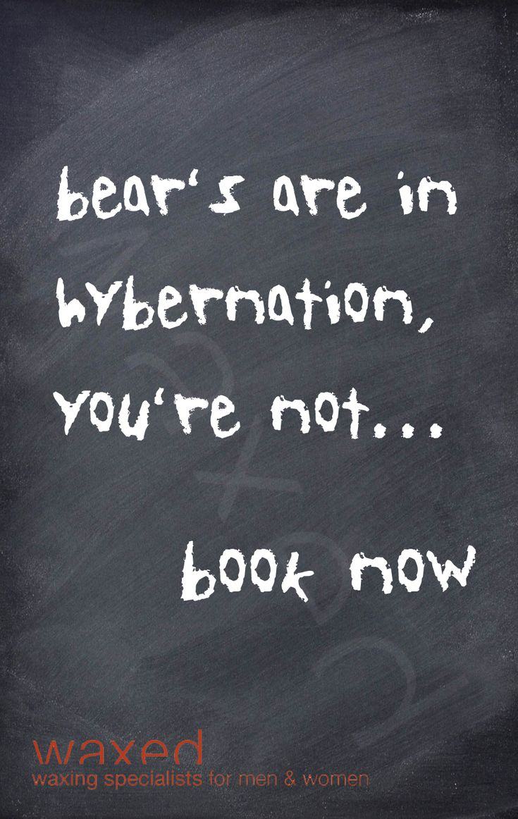 bear's are in hybernation, you're not...book now http://www.waxed.com.au/book.html