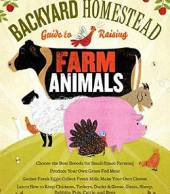 The Backyard Homestead Guide To Raising Farm Animals PDF