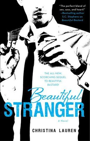 Goodreads | Beautiful Stranger (Beautiful Bastard, #2) by Christina Lauren - Reviews, Discussion, Bookclubs, Lists