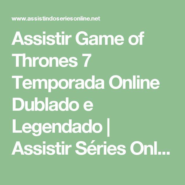 Assistir Game of Thrones 7 Temporada Online Dublado e Legendado   Assistir Séries Online - Séries Grátis - Ver Seriados Online