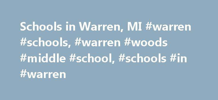 Schools in Warren, MI #warren #schools, #warren #woods #middle #school, #schools #in #warren http://hong-kong.nef2.com/schools-in-warren-mi-warren-schools-warren-woods-middle-school-schools-in-warren/  # WARREN WOODS MIDDLE SCHOOL School Rating: 2 Educational Climate: Below Average Technology Measure: Low Type: Public Grades: 6th Grade – 8th Grade District: Warren Woods Public Schools Students/Teacher: 19:1 Students/Grade: 260 Number Students: 780 Number Teachers: 40 Instructional…