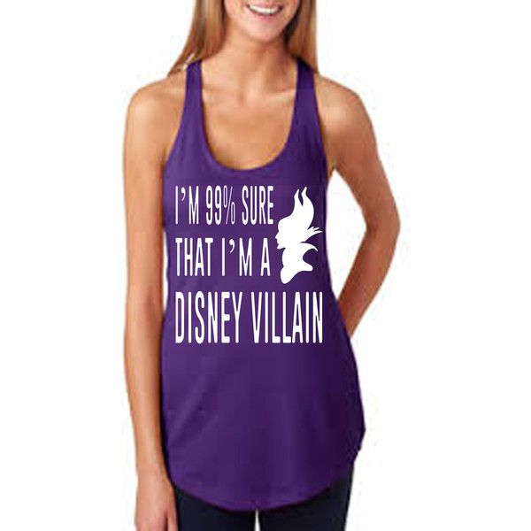 Funny Disney Shirt I'm 99 Sure I Am a Disney Villain Maleficent... (€13) ❤ liked on Polyvore featuring tops, pink, tanks, women's clothing, racer back shirt, racerback top, fitted shirts, bleached shirts and purple shirt