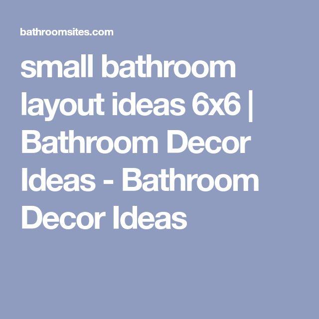 Small Bathroom Layout Ideas 6x6 Bathroom Decor Ideas
