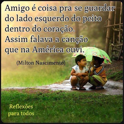 """""""Canção da América"""" (Milton Nascimento) Acesse a canção completa, com link para o vídeo com a música."""