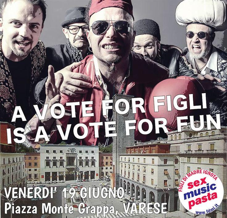 A VOTE FOR FIGLI IS A VOTE FOR FUN - Varese 19/7/2015 #sexmusicpasta #voteforfun #figlidimadreignota