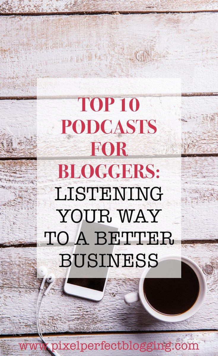 Are you a blogger with a passion for learning? Click here to see the top 10 best podcasts for bloggers and how you can listen your way to a better business. Get tips for blogging, social media, being an entrepreneur, and more with this fun medium. #podcasts #bloggingpodcasts #blogging