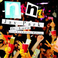 Jay Park - 나나 (NaNa) (Feat. LOCO, AOMG) by K2NBlog ♥ K-Pop 4th on SoundCloud