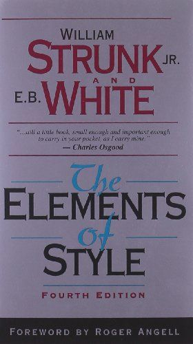 The Elements of Style (4th Edition) by William Strunk