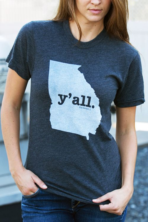 Georgia Y'all Shirt  Actually part of my vocabulary!  - Kay  Cute shirt...