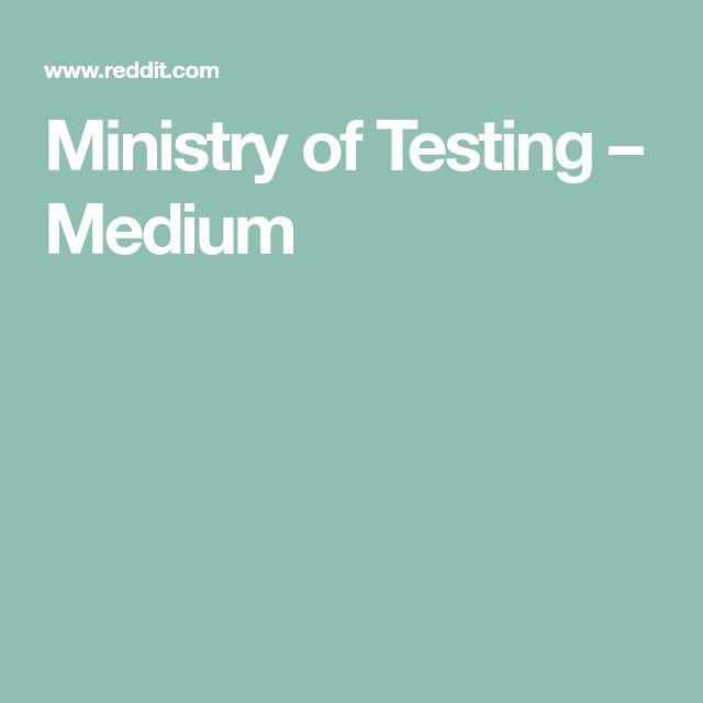 Ministry of Testing – Medium