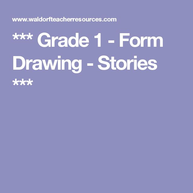 *** Grade 1 - Form Drawing - Stories ***