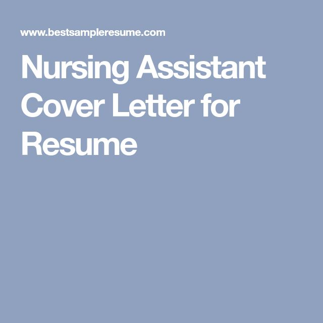 Nursing Assistant Cover Letter for Resume