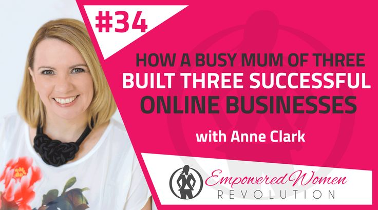 How a busy mum of three built not one (but three!!)! successful online businesses