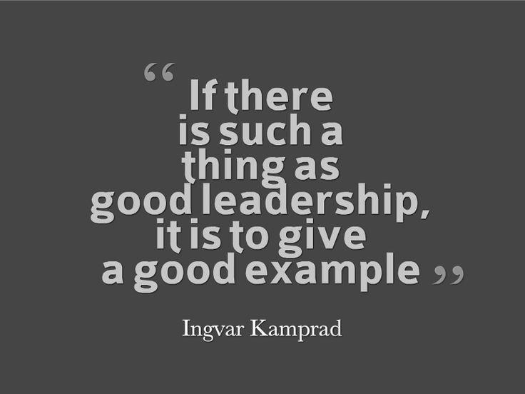 Ingvar Kamprad, quote, celebrity, uitspraak, leadership, example