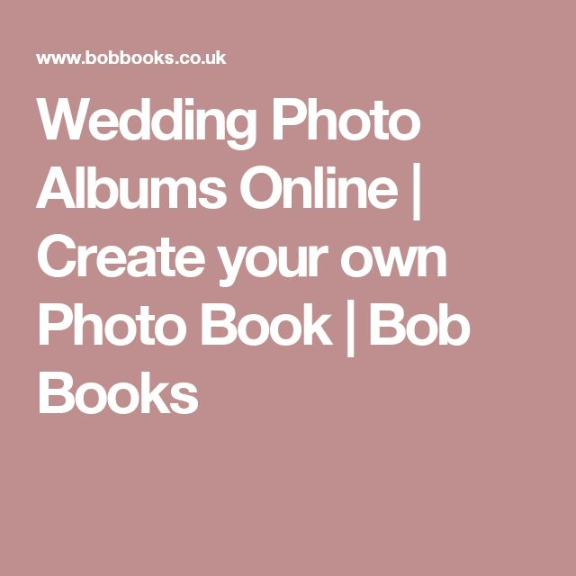 Wedding Photo Albums Online | Create your own Photo Book | Bob Books