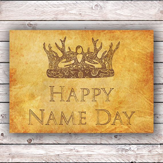 Happy Name Day Happy Birthday Game of Thrones Printable Greeting Card Instant Digital Download GOT Crown Card Birthday Party Download by SideshowGraphics on Etsy https://www.etsy.com/listing/225908880/happy-name-day-happy-birthday-game-of