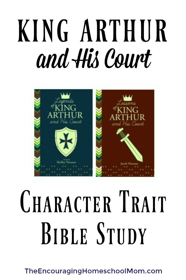 Legacy of King Arthur and His Court - Character Trait Bible Study (plus limited time FREEBIE!)