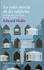 Hollis, Edward. La vida secreta de los edificios : del Partenón a Las Vegas en trece historias. Madrid : Siruela, 2012.Encuentra este libro en la 4 ª planta: 72(091)HOL