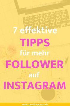 Instagram: 7 effektive Tipps für mehr Follower und Likes auf Instagram. Instagram ist ein unglaublich wichtiges und nützliches Soziales Netzwerk, sowohl für Blogger, als auch für kleine Unternehmen. In diesem Artikel verrate ich dir 7 effektive Instagram Tipps für mehr Follower und Likes.