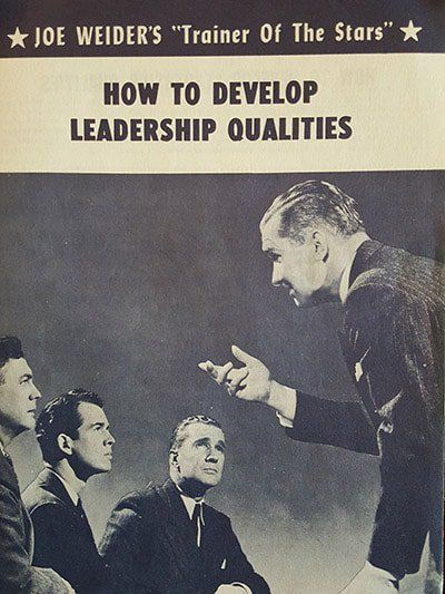How to Develop #Leadership Qualities: Advice from #Bodybuilding Legend Joe Weider