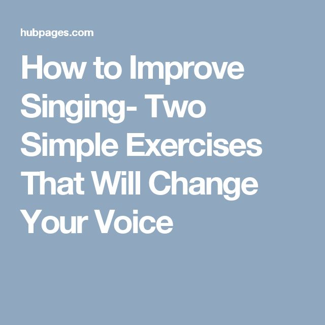 How to Improve Singing- Two Simple Exercises That Will Change Your Voice